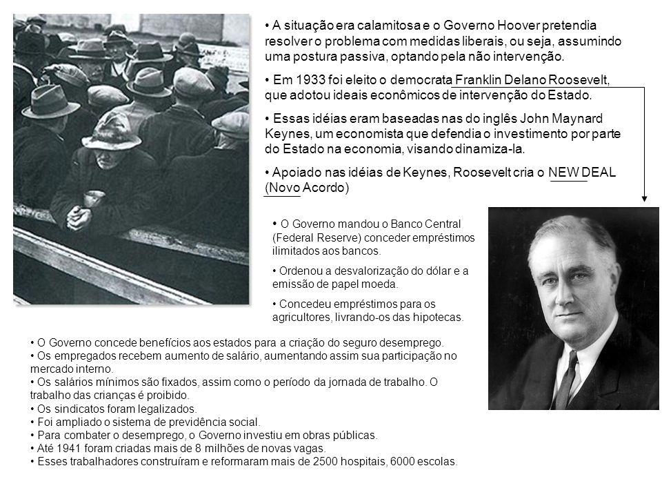 Apoiado nas idéias de Keynes, Roosevelt cria o NEW DEAL (Novo Acordo)