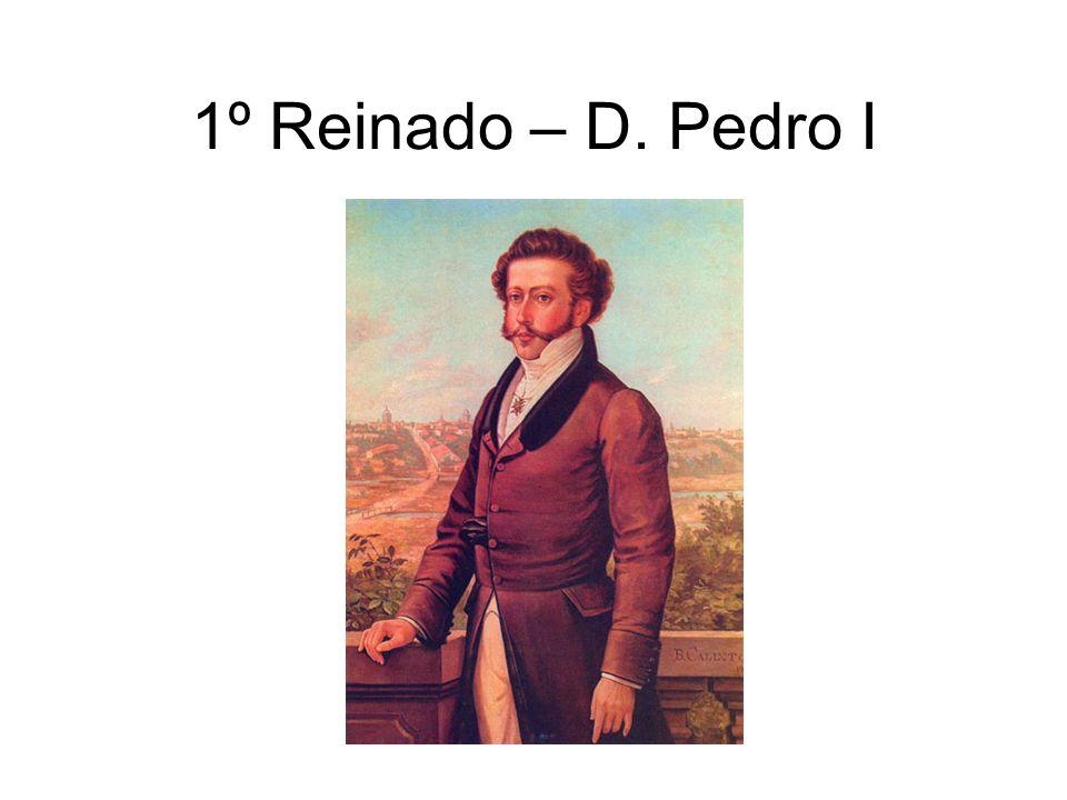 1º Reinado – D. Pedro I