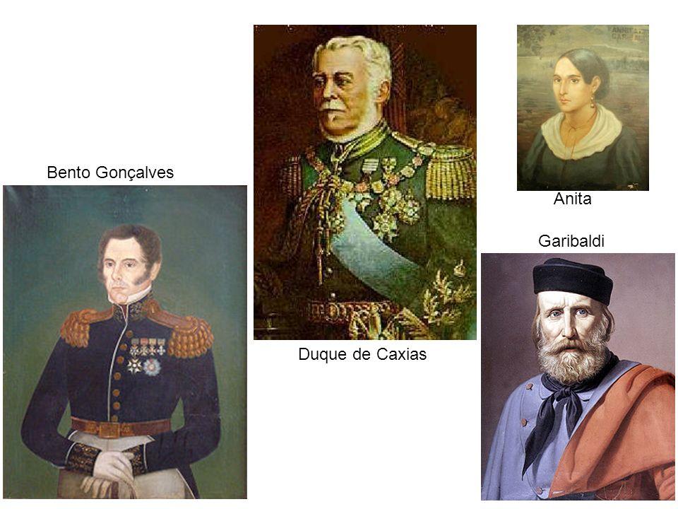 Bento Gonçalves Anita Garibaldi Duque de Caxias