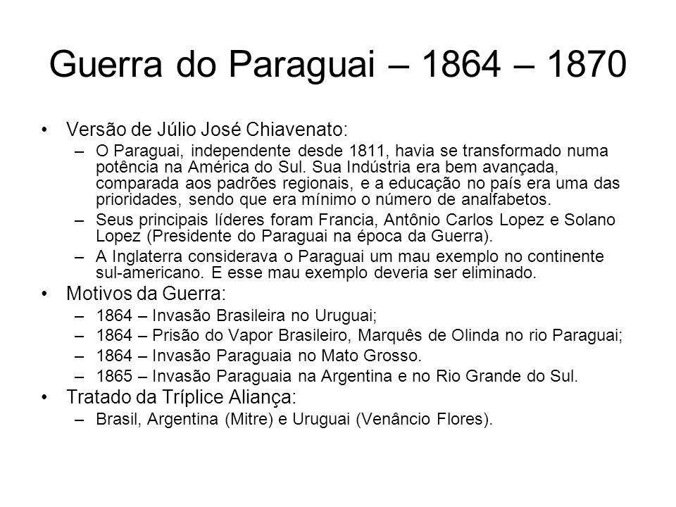 Guerra do Paraguai – 1864 – 1870 Versão de Júlio José Chiavenato: