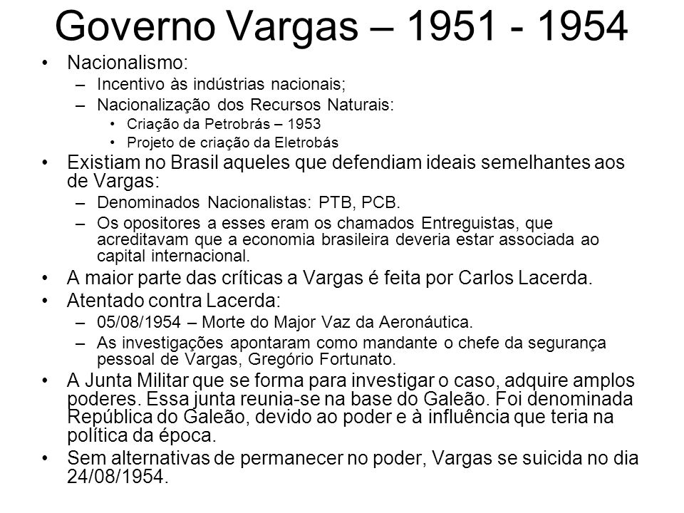 Governo Vargas – 1951 - 1954 Nacionalismo:
