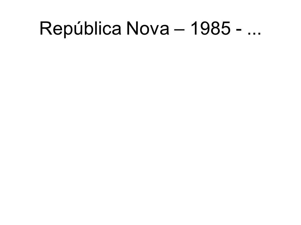 República Nova – 1985 - ...