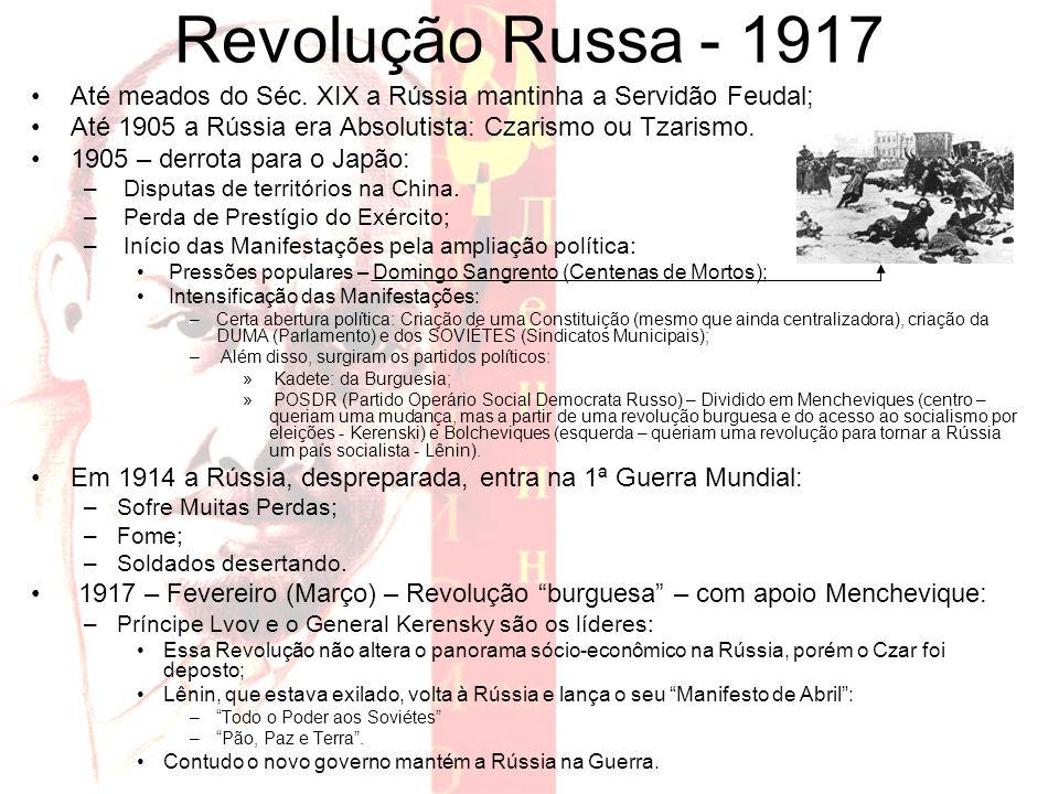 Revolução Russa - 1917 Até meados do Séc. XIX a Rússia mantinha a Servidão Feudal; Até 1905 a Rússia era Absolutista: Czarismo ou Tzarismo.