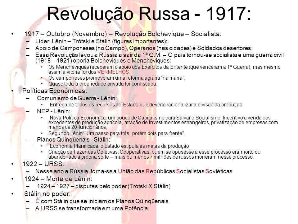 Revolução Russa - 1917: 1917 – Outubro (Novembro) – Revolução Bolchevique – Socialista: Líder: Lênin – Trótski e Stálin (figuras importantes):