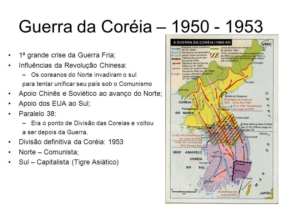 Guerra da Coréia – 1950 - 1953 1ª grande crise da Guerra Fria;