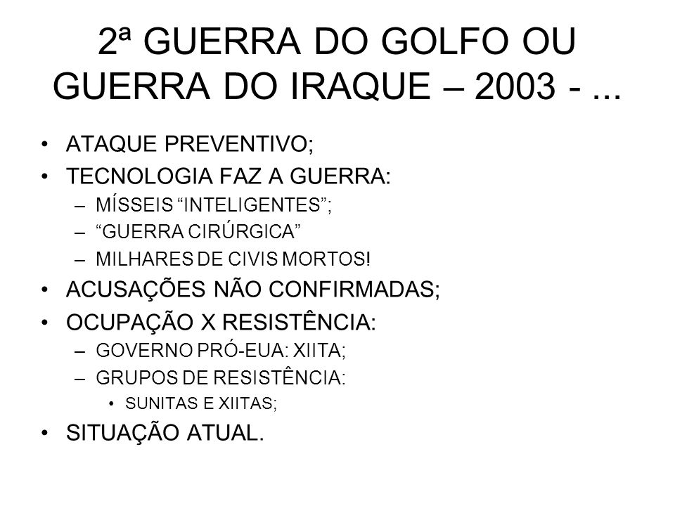 2ª GUERRA DO GOLFO OU GUERRA DO IRAQUE – 2003 - ...