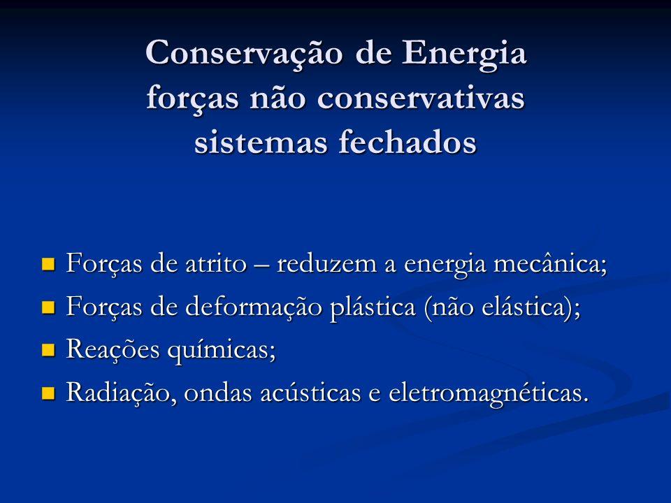 Conservação de Energia forças não conservativas sistemas fechados