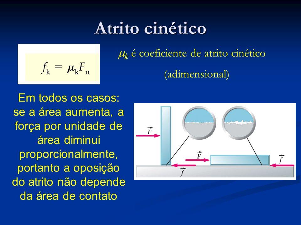 Atrito cinético mk é coeficiente de atrito cinético (adimensional)