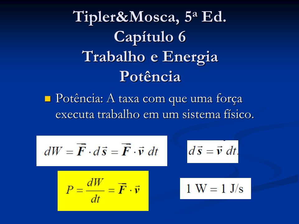 Tipler&Mosca, 5a Ed. Capítulo 6 Trabalho e Energia Potência