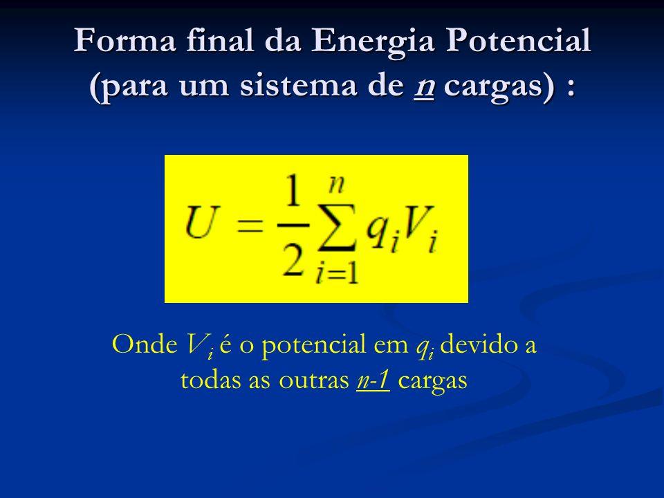 Forma final da Energia Potencial (para um sistema de n cargas) :
