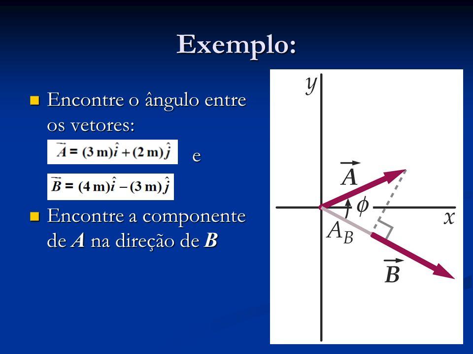 Exemplo: Encontre o ângulo entre os vetores: e