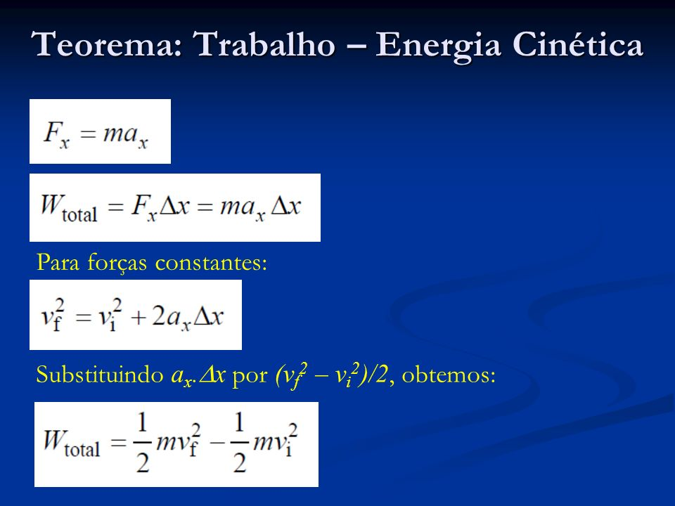 Teorema: Trabalho – Energia Cinética