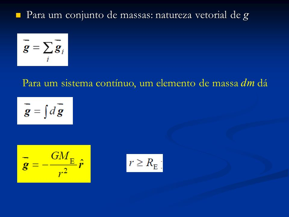 Para um conjunto de massas: natureza vetorial de g