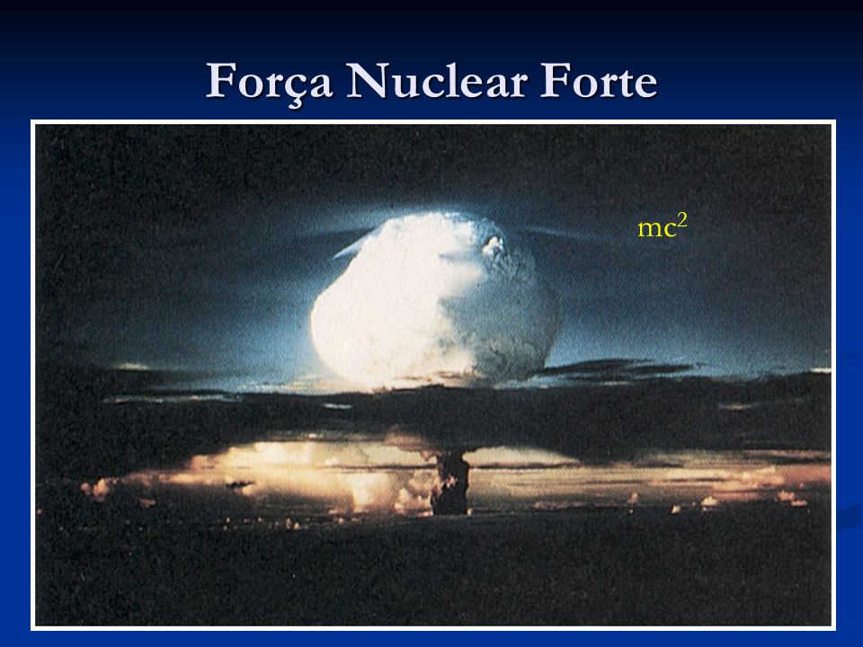 Força Nuclear Forte mc2