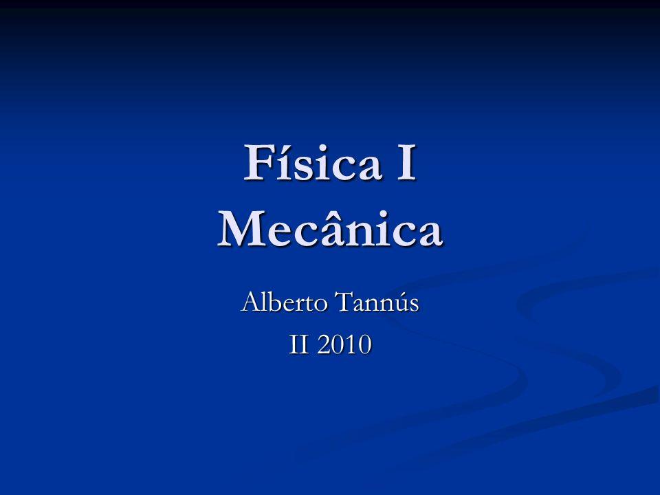 Física I Mecânica Alberto Tannús II 2010