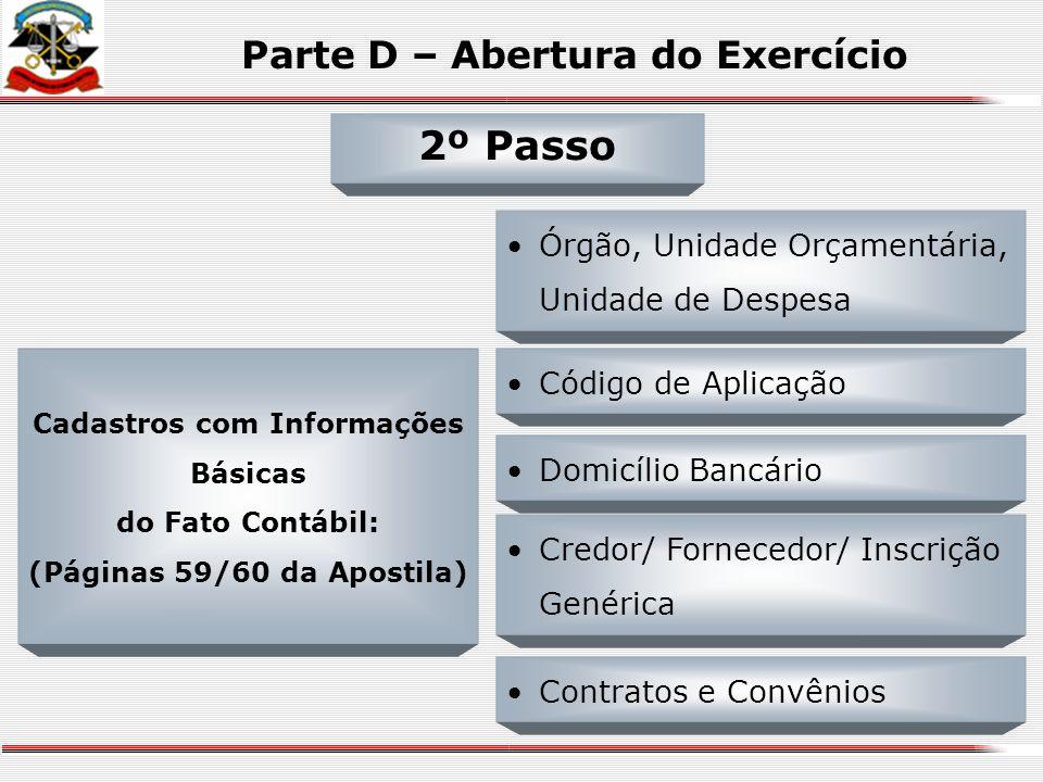 2º Passo Parte D – Abertura do Exercício