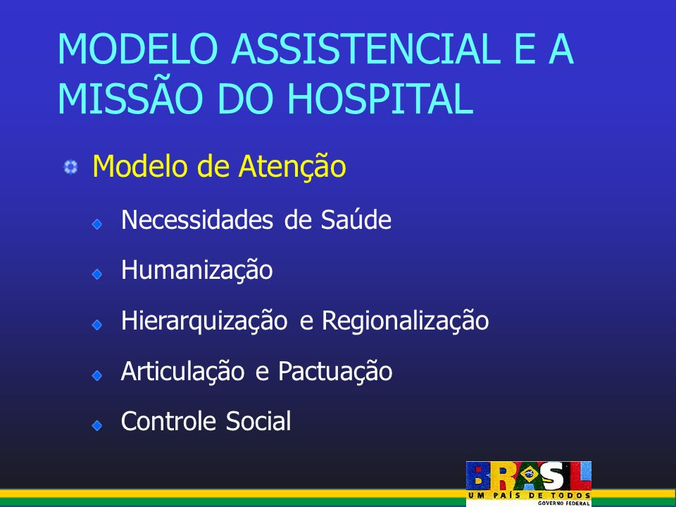 MODELO ASSISTENCIAL E A MISSÃO DO HOSPITAL