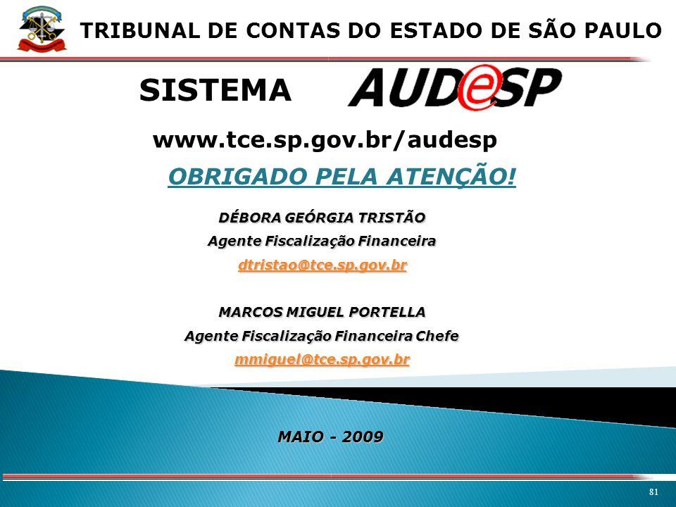 SISTEMA www.tce.sp.gov.br/audesp OBRIGADO PELA ATENÇÃO!