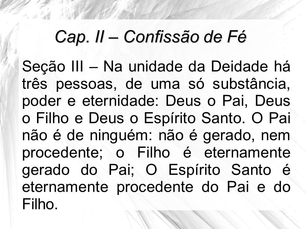 Cap. II – Confissão de Fé