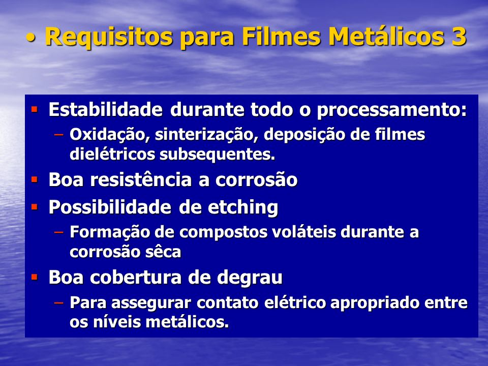Requisitos para Filmes Metálicos 3