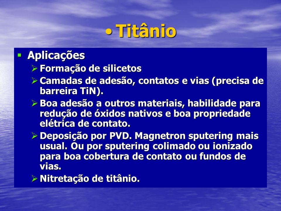 Titânio Aplicações Formação de silicetos