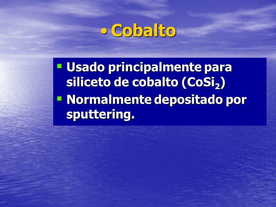 Cobalto Usado principalmente para siliceto de cobalto (CoSi2)