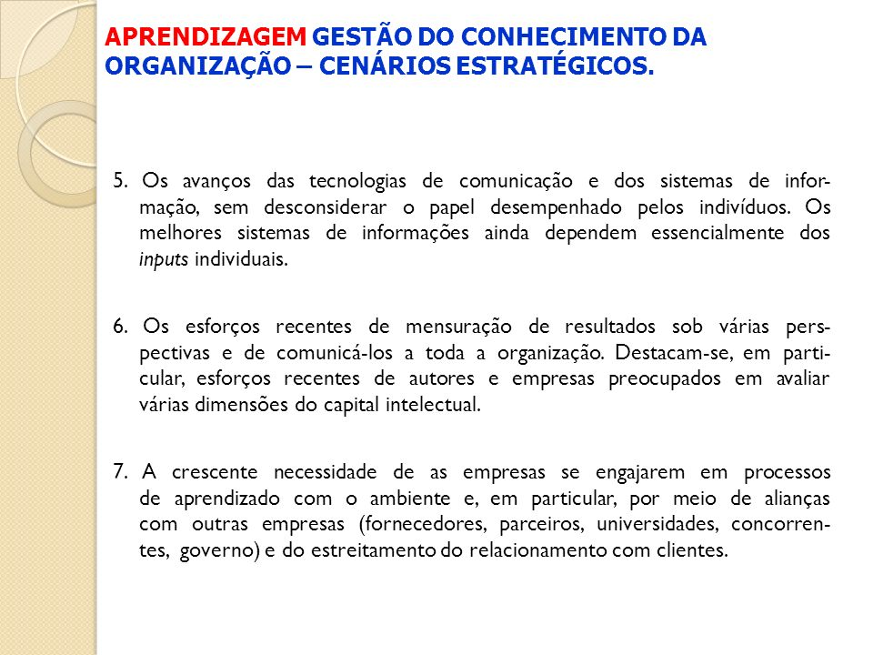 APRENDIZAGEM GESTÃO DO CONHECIMENTO DA ORGANIZAÇÃO – CENÁRIOS ESTRATÉGICOS.