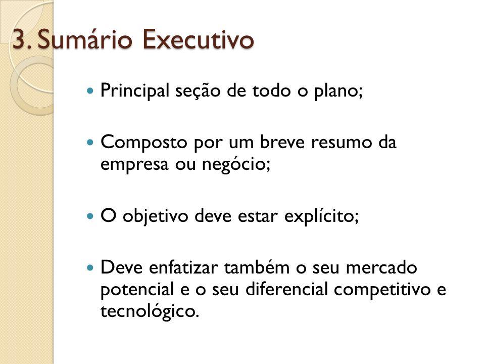 3. Sumário Executivo Principal seção de todo o plano;