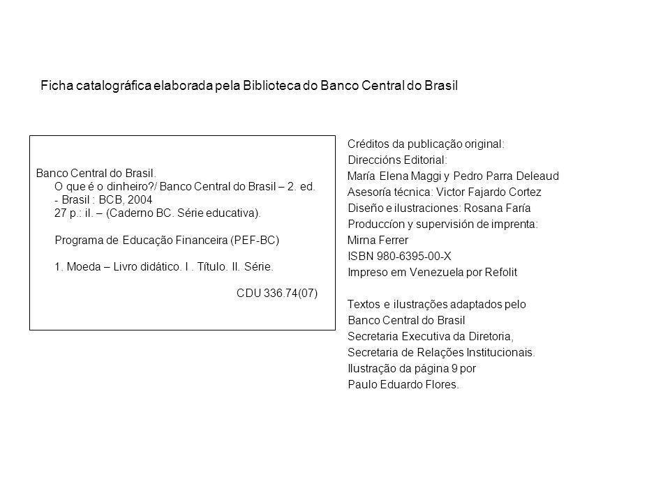Ficha catalográfica elaborada pela Biblioteca do Banco Central do Brasil