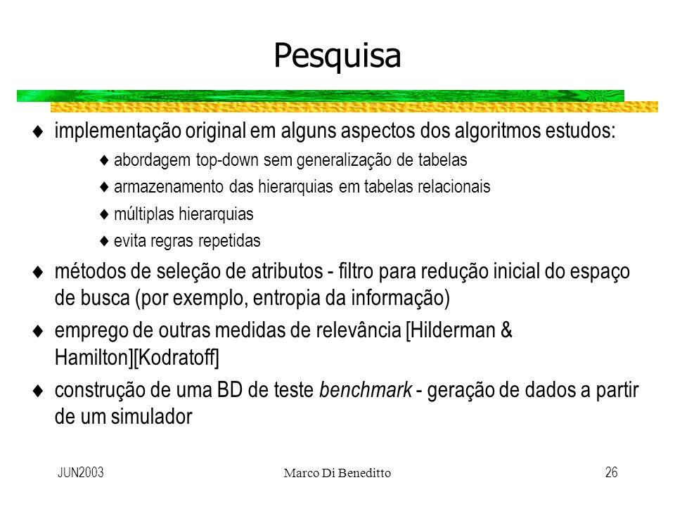 Pesquisa implementação original em alguns aspectos dos algoritmos estudos: abordagem top-down sem generalização de tabelas.