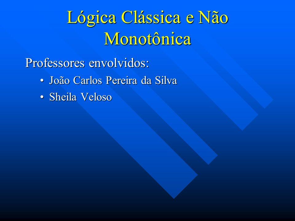 Lógica Clássica e Não Monotônica