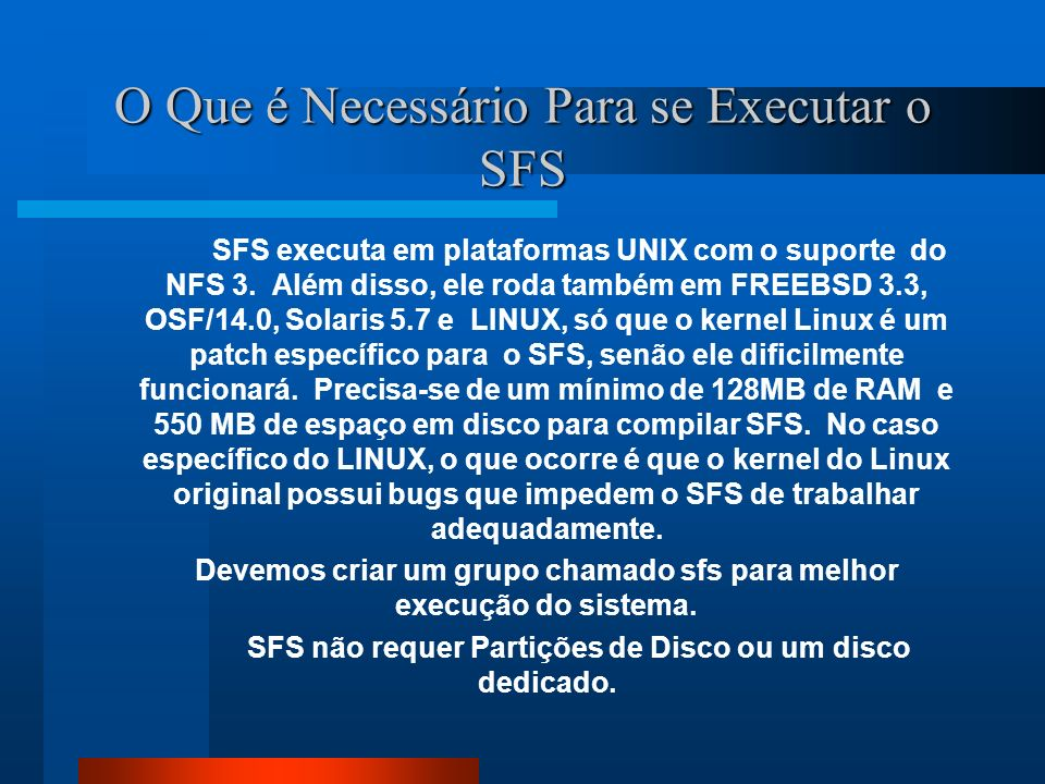 O Que é Necessário Para se Executar o SFS