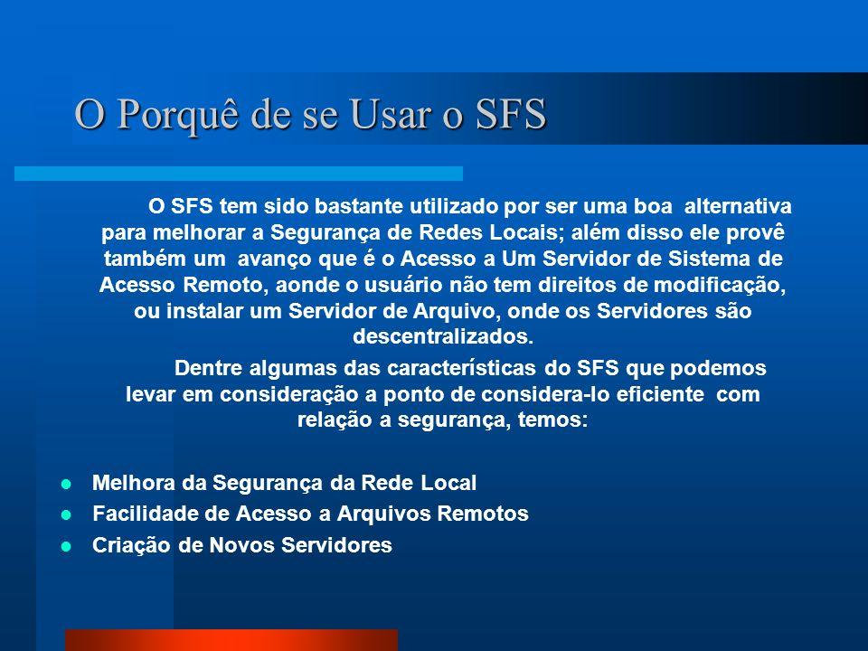 O Porquê de se Usar o SFS