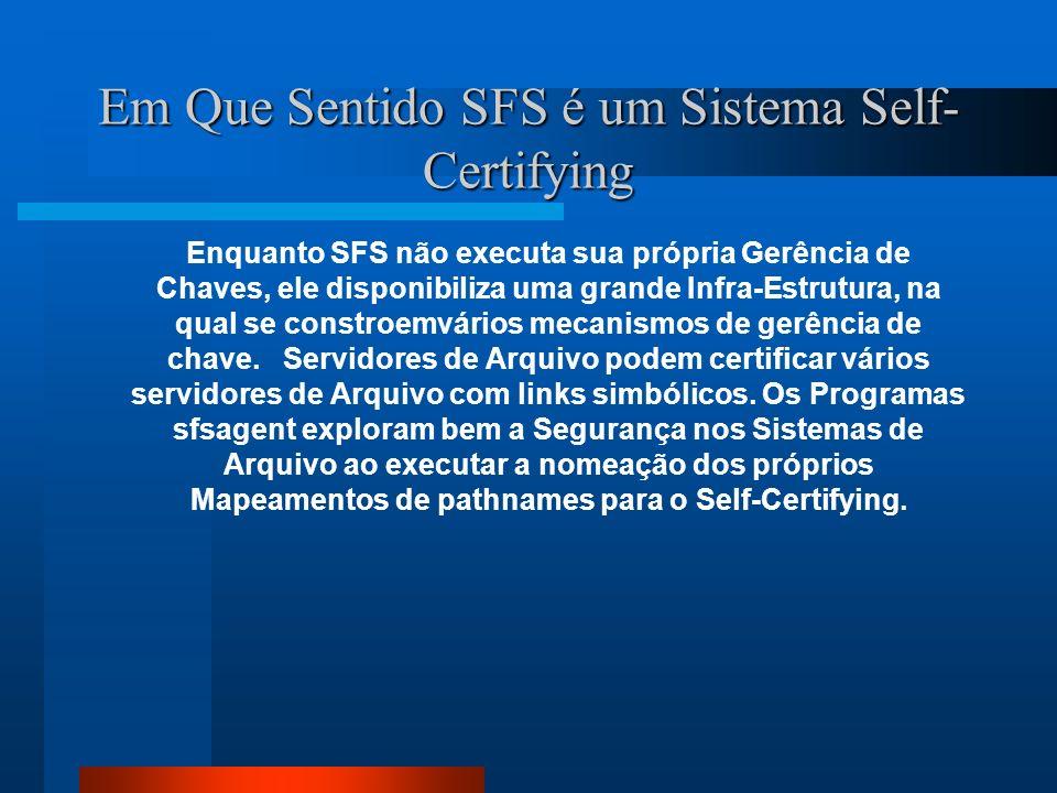 Em Que Sentido SFS é um Sistema Self-Certifying
