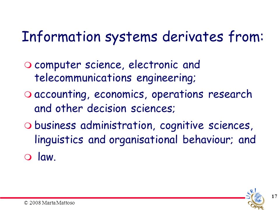 Information systems derivates from: