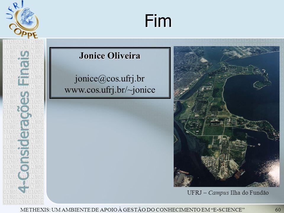 Fim 4-Considerações Finais Jonice Oliveira jonice@cos.ufrj.br