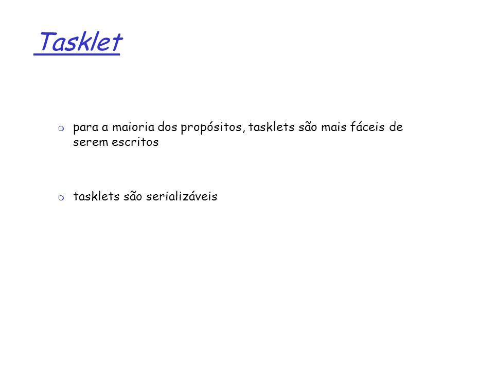 Tasklet para a maioria dos propósitos, tasklets são mais fáceis de serem escritos.