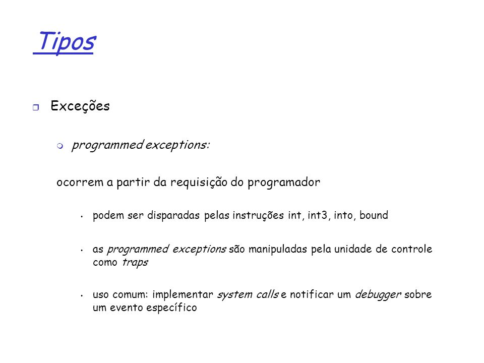 Tipos Exceções programmed exceptions: