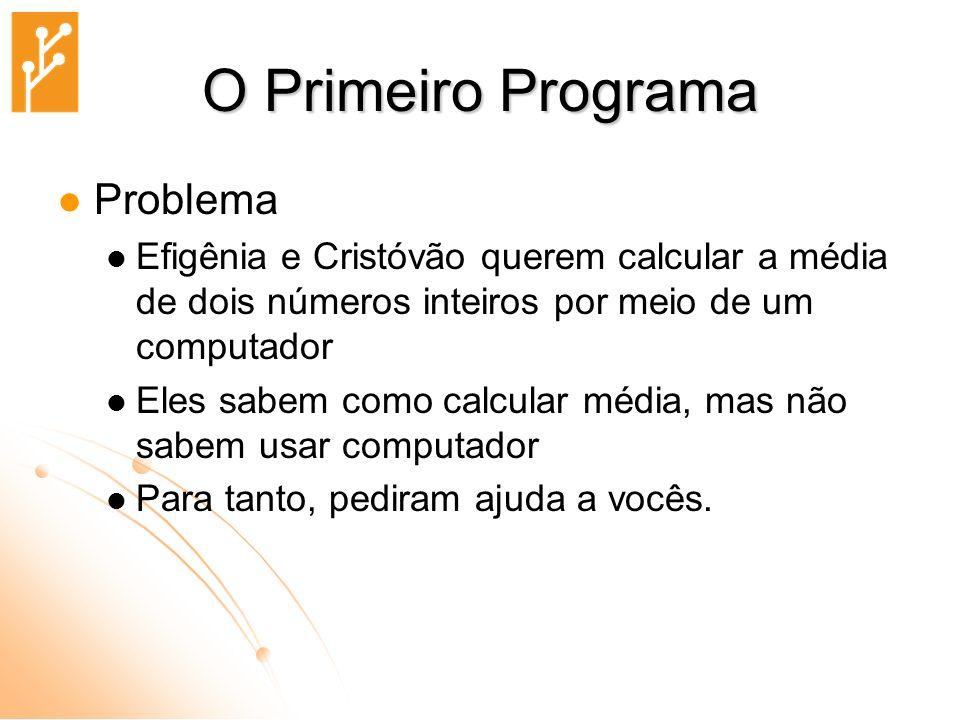 O Primeiro Programa Problema