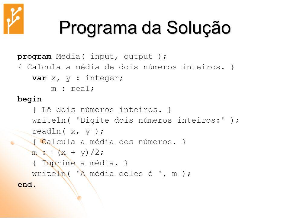 Programa da Solução program Media( input, output );