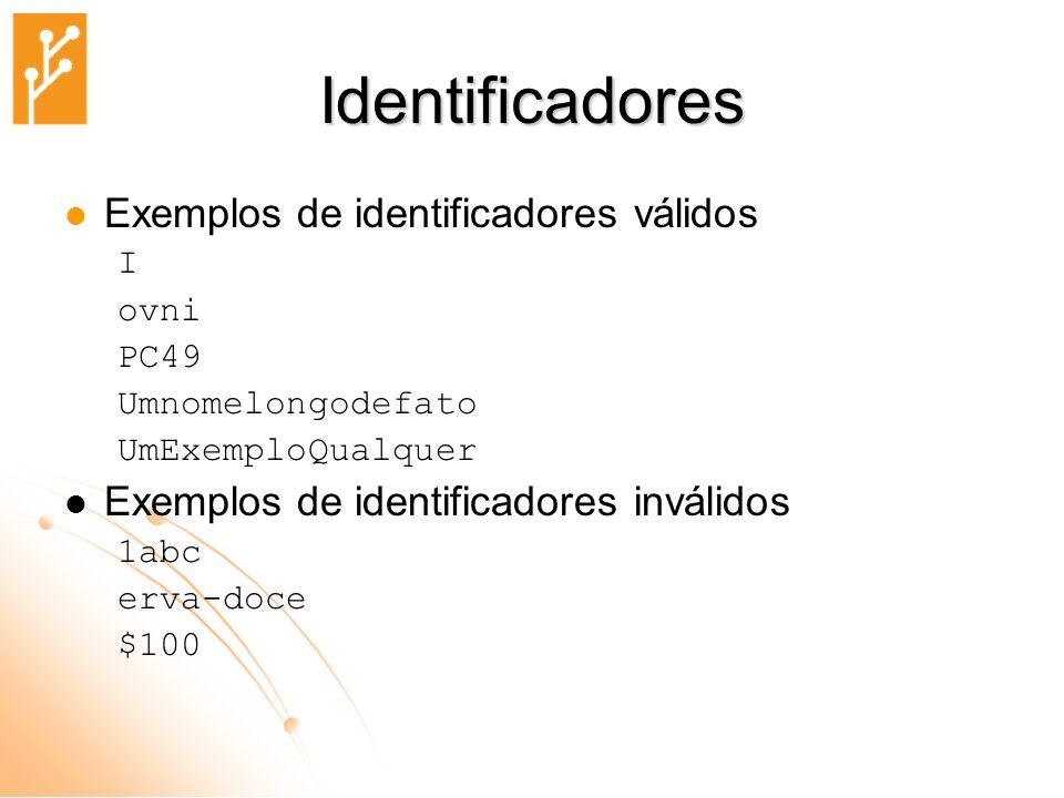 Identificadores Exemplos de identificadores válidos