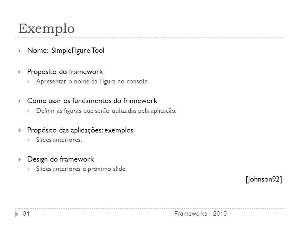Exemplo Nome: SimpleFigure Tool Propósito do framework