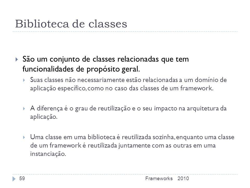 Biblioteca de classes São um conjunto de classes relacionadas que tem funcionalidades de propósito geral.