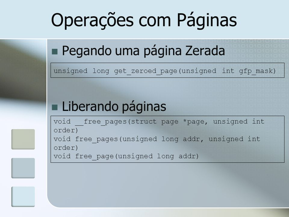 Operações com Páginas Pegando uma página Zerada Liberando páginas