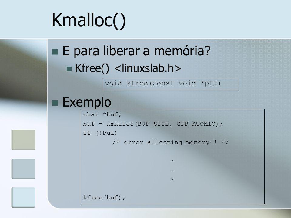 Kmalloc() E para liberar a memória Exemplo