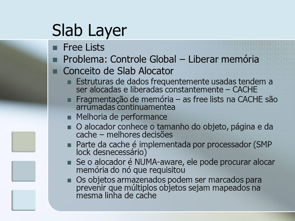 Slab Layer Free Lists Problema: Controle Global – Liberar memória