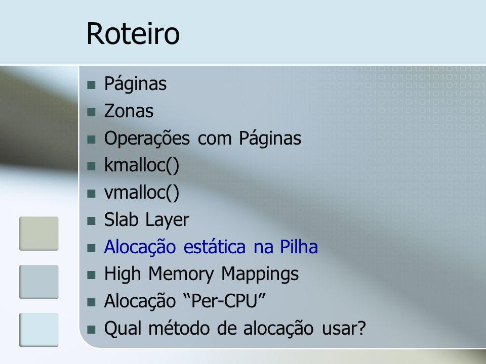 Roteiro Páginas Zonas Operações com Páginas kmalloc() vmalloc()