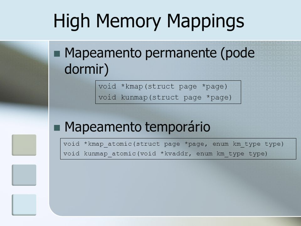 High Memory Mappings Mapeamento permanente (pode dormir)