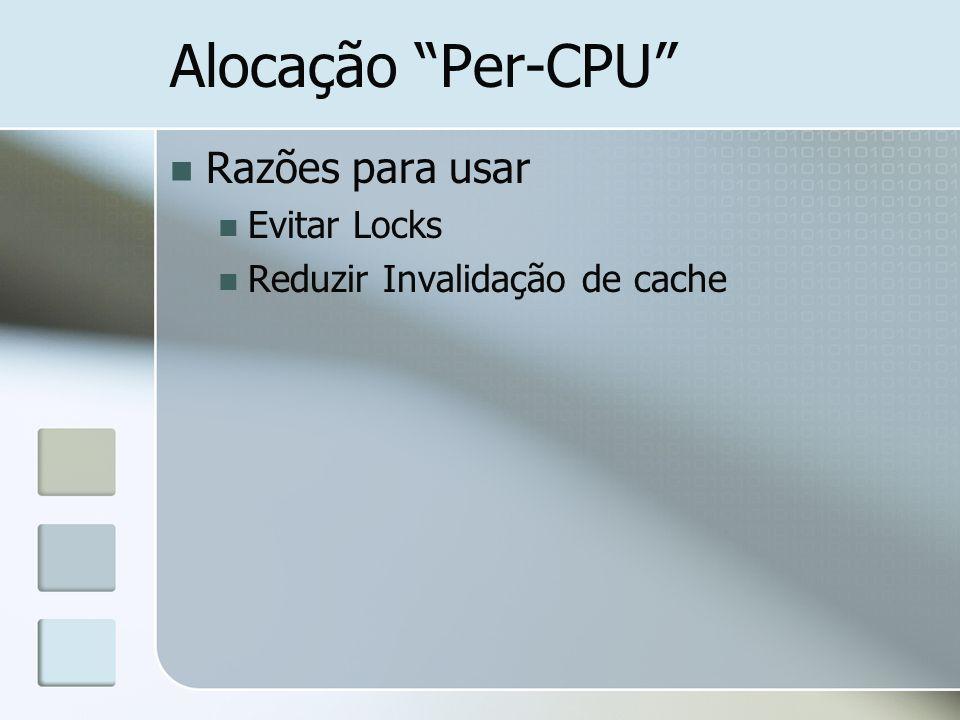 Alocação Per-CPU Razões para usar Evitar Locks