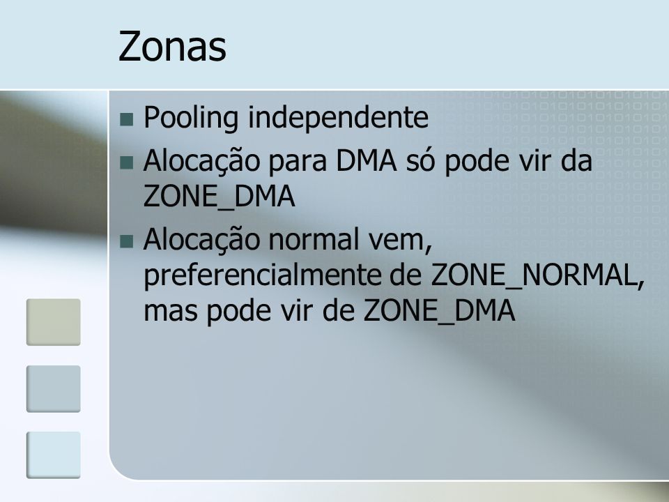 Zonas Pooling independente Alocação para DMA só pode vir da ZONE_DMA